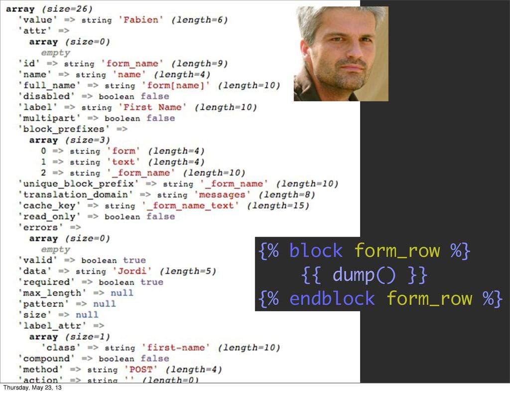 {% block form_row %} {{ dump() }} {% endblock f...