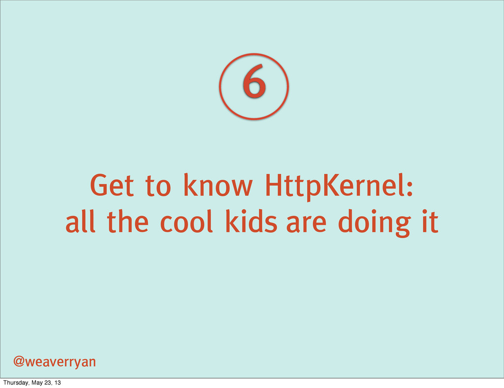 Get to know HttpKernel: all the cool kids are d...