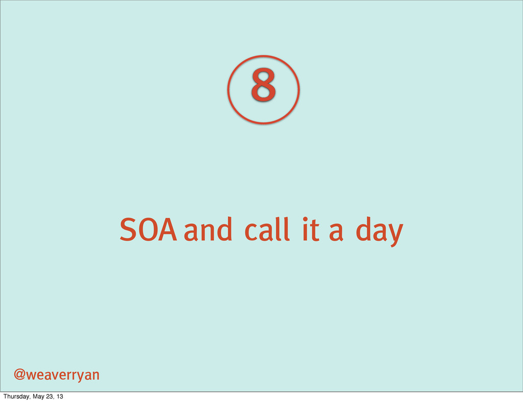 SOA and call it a day @weaverryan 8 Thursday, M...