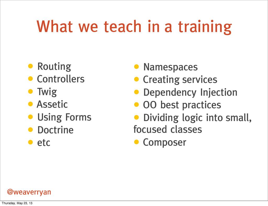 What we teach in a training @weaverryan • Routi...
