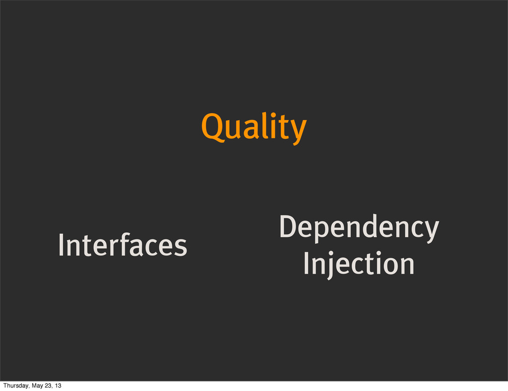 Quality Interfaces Dependency Injection Thursda...