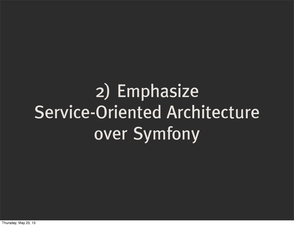 2) Emphasize Service-Oriented Architecture over...