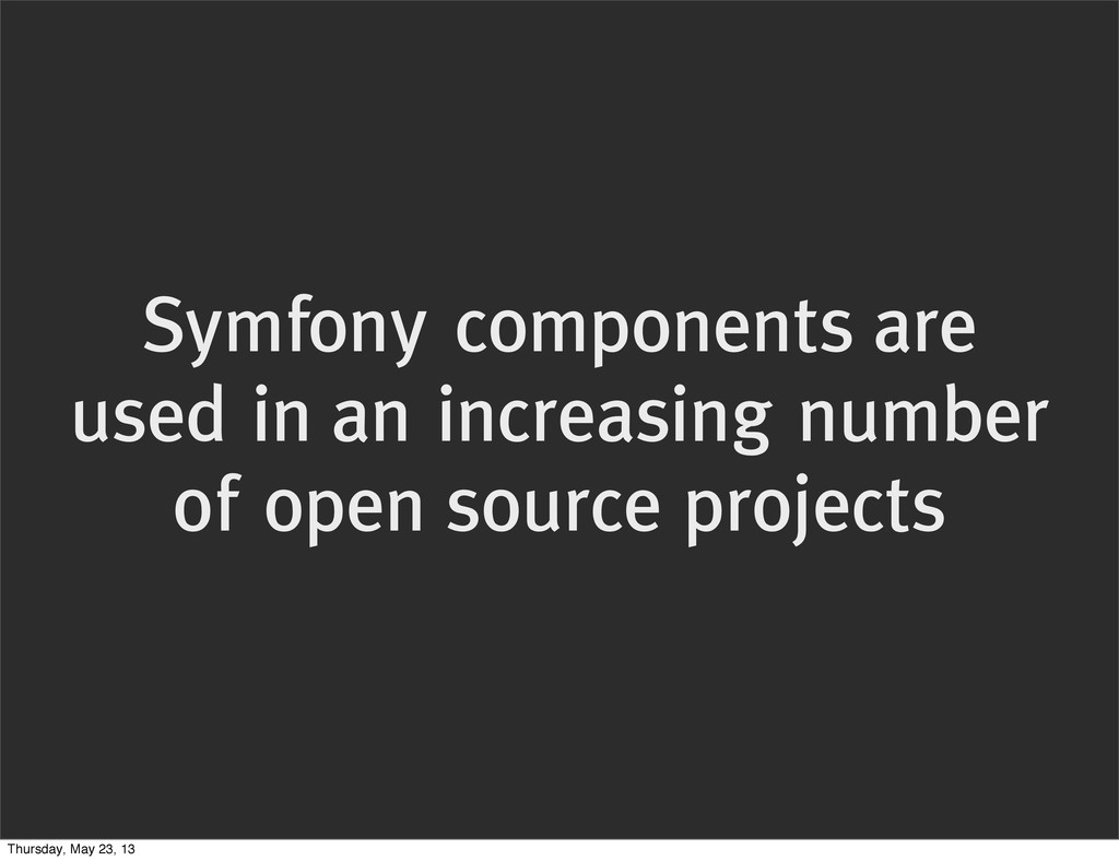 Symfony components are used in an increasing nu...