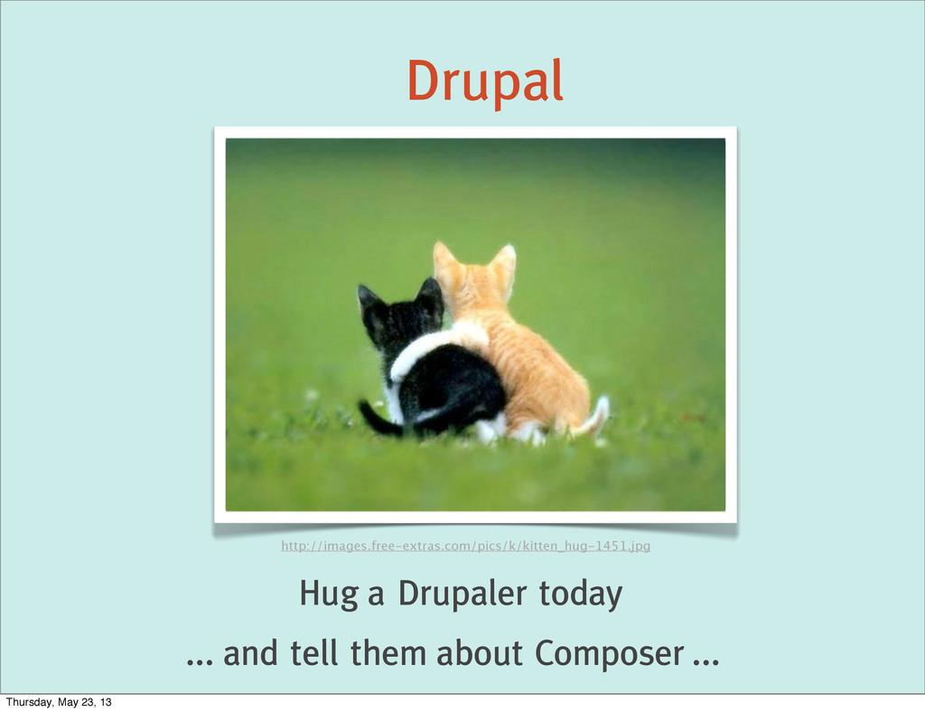 Drupal Hug a Drupaler today http://images.free-...