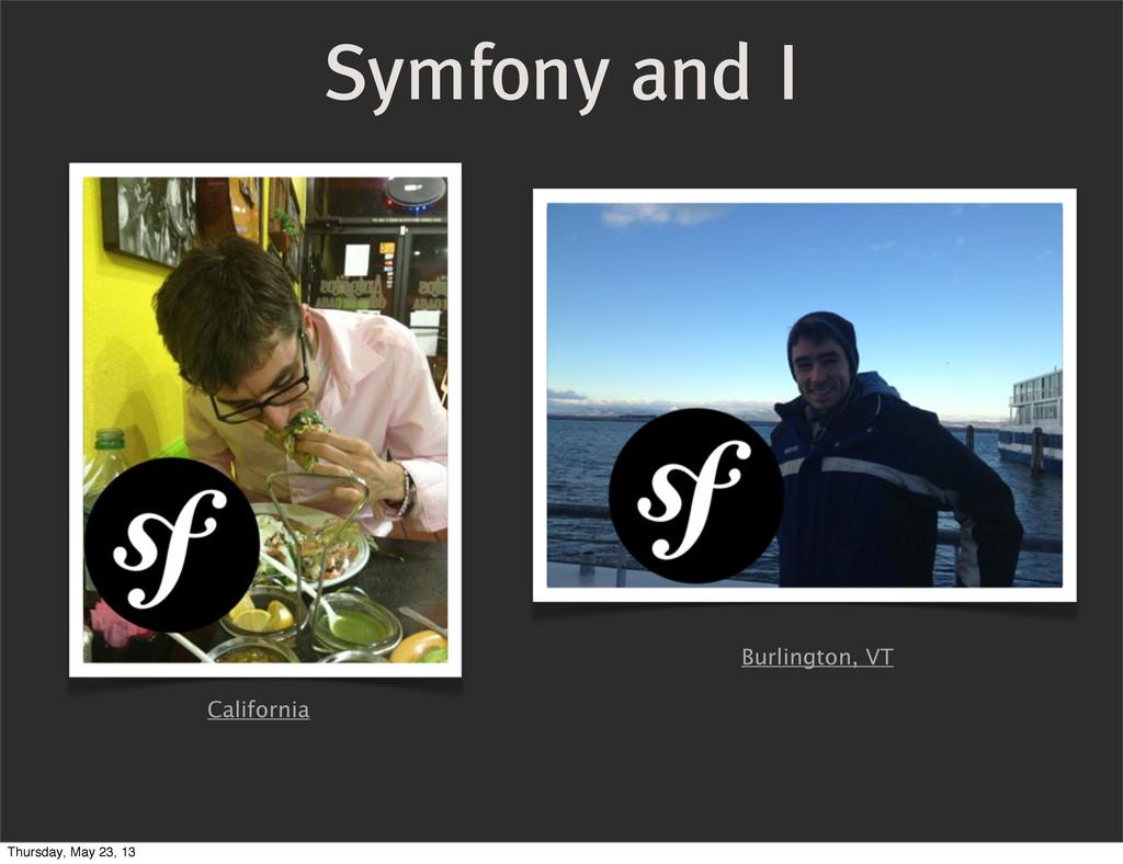Symfony and I California Burlington, VT Thursda...