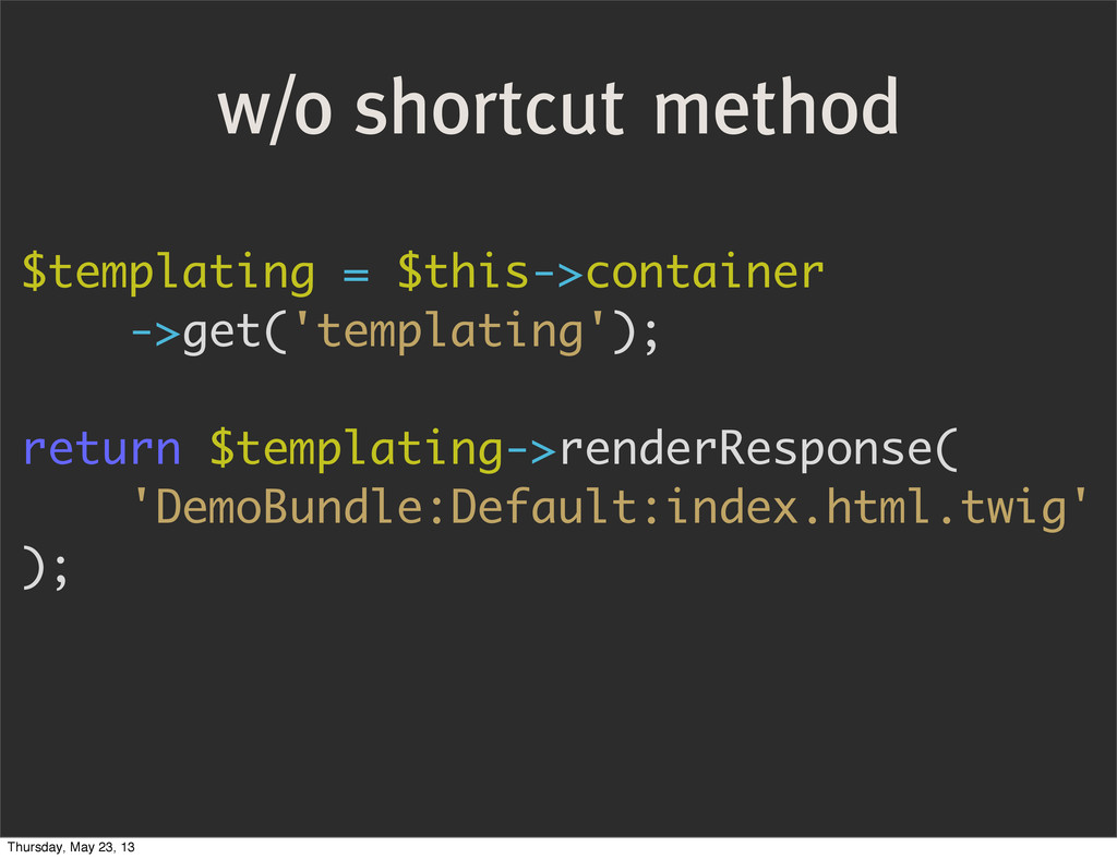 $templating = $this->container ->get('templatin...