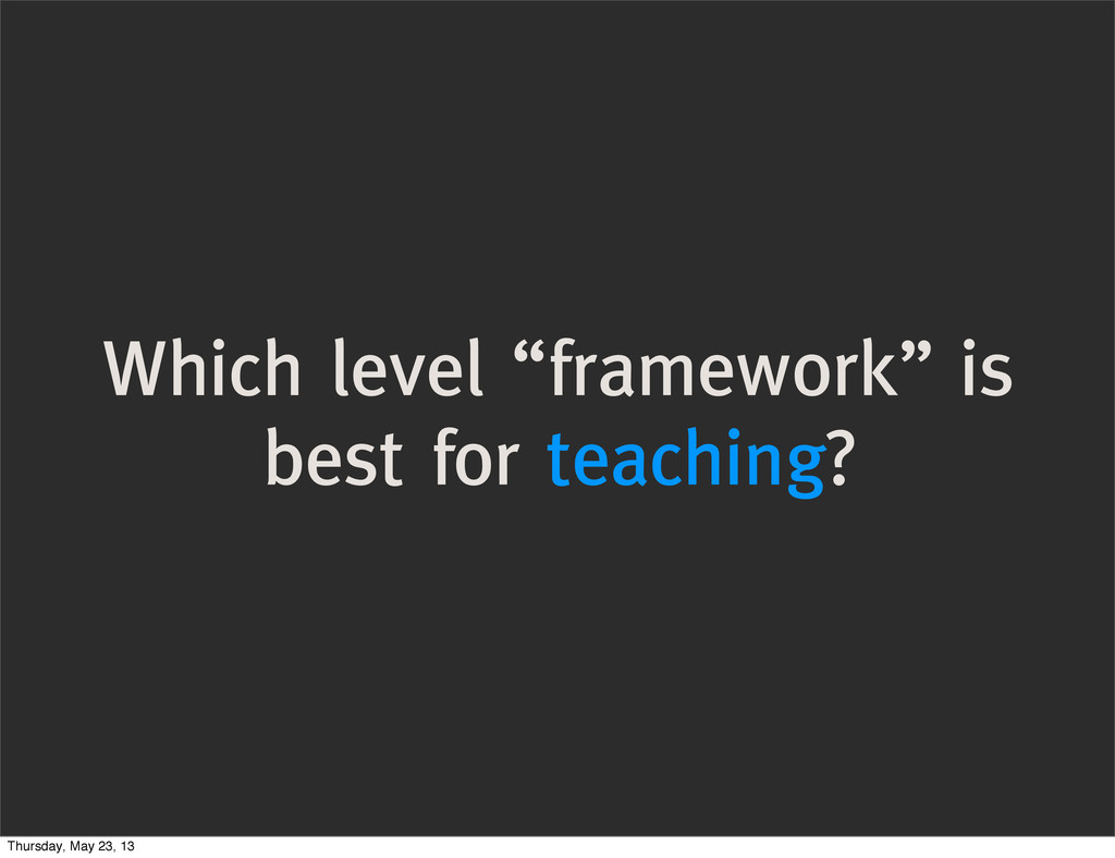"""Which level """"framework"""" is best for teaching? T..."""