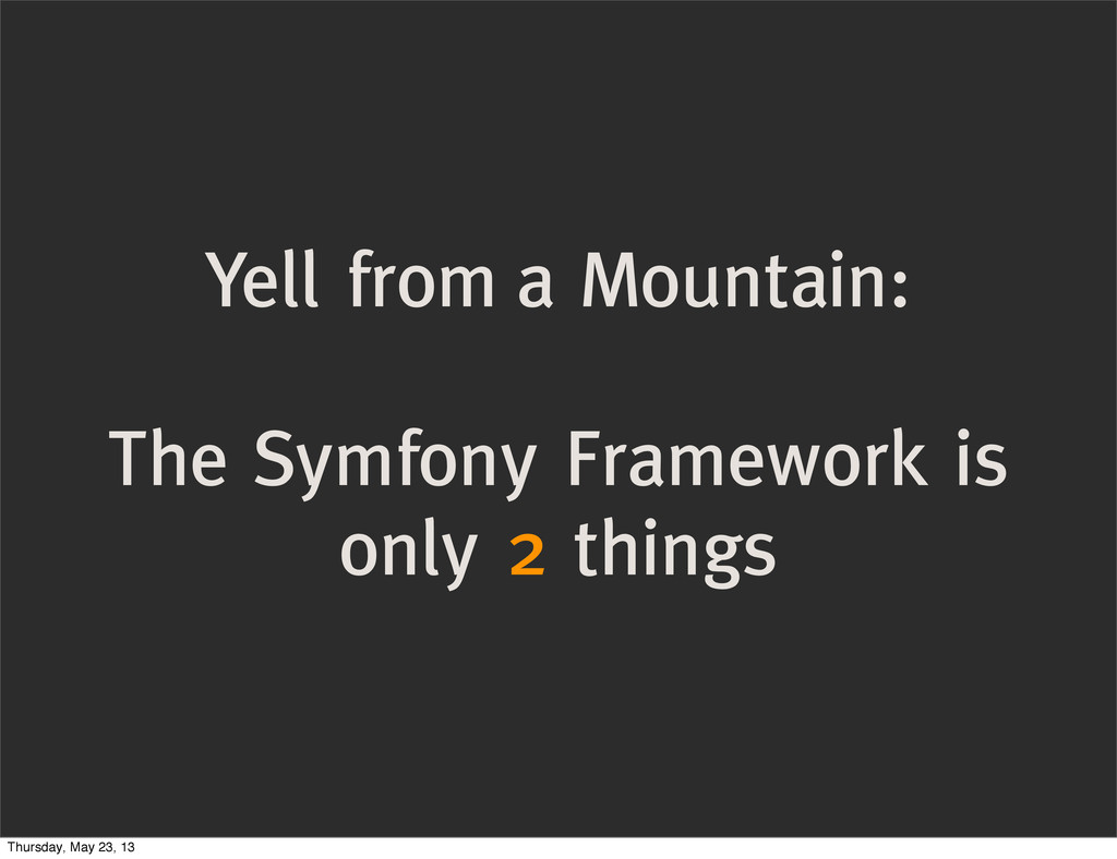 Yell from a Mountain: The Symfony Framework is ...