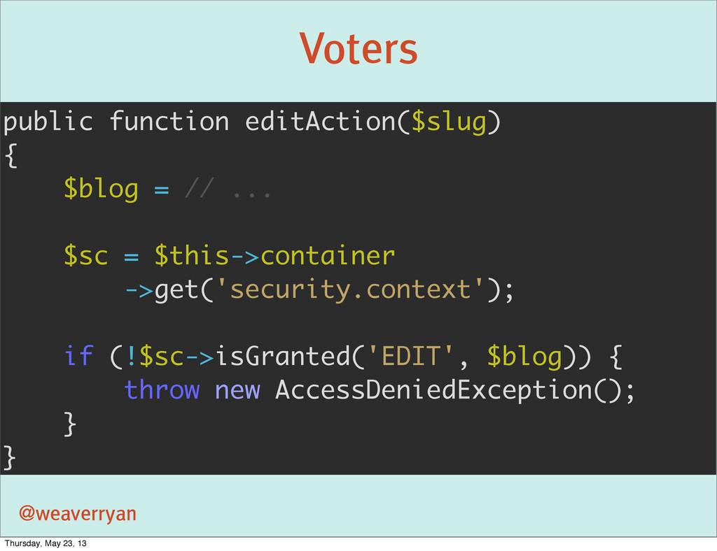 Voters @weaverryan public function editAction($...