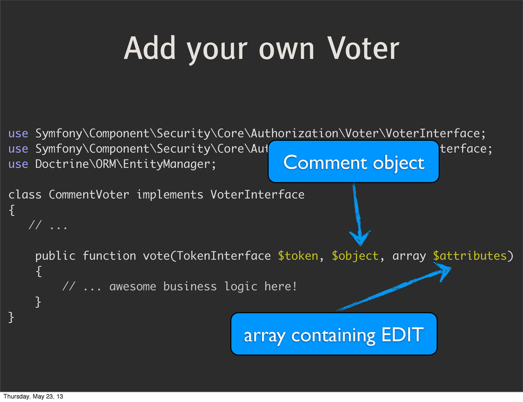 Add your own Voter use Symfony\Component\Securi...