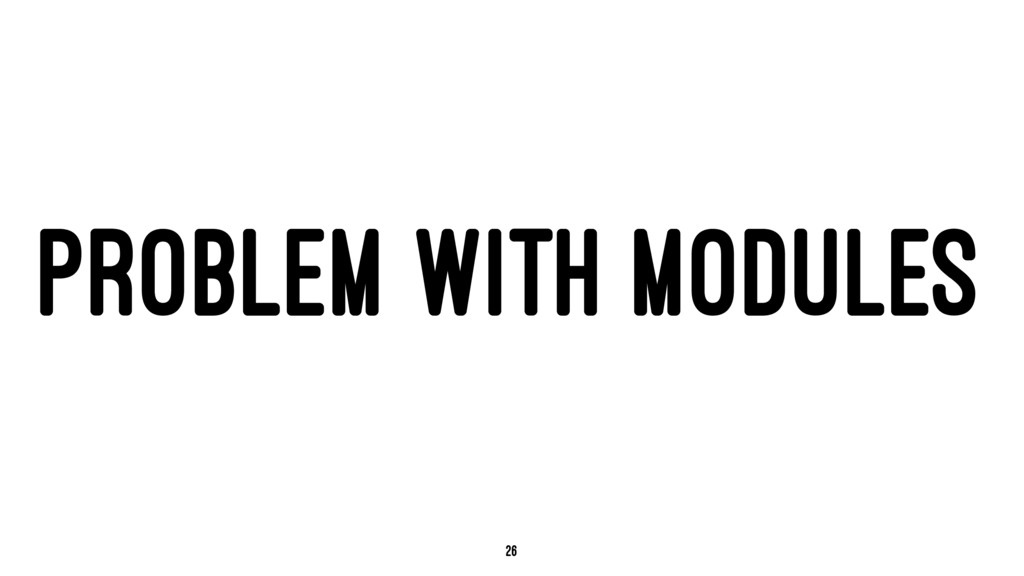 PROBLEM WITH MODULES 26