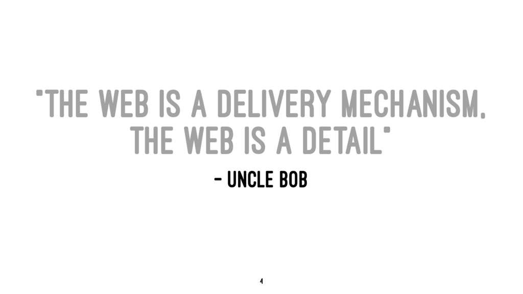 """The web is a delivery mechanism, the web is a ..."