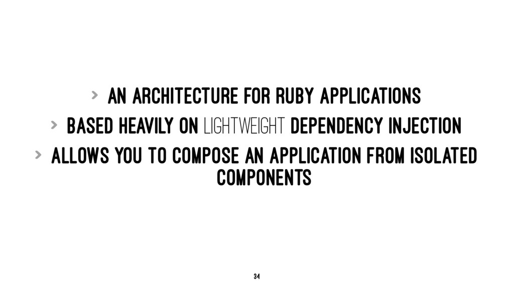 > An architecture for Ruby applications > Based...