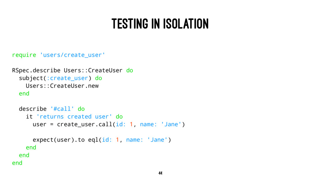 TESTING IN ISOLATION require 'users/create_user...