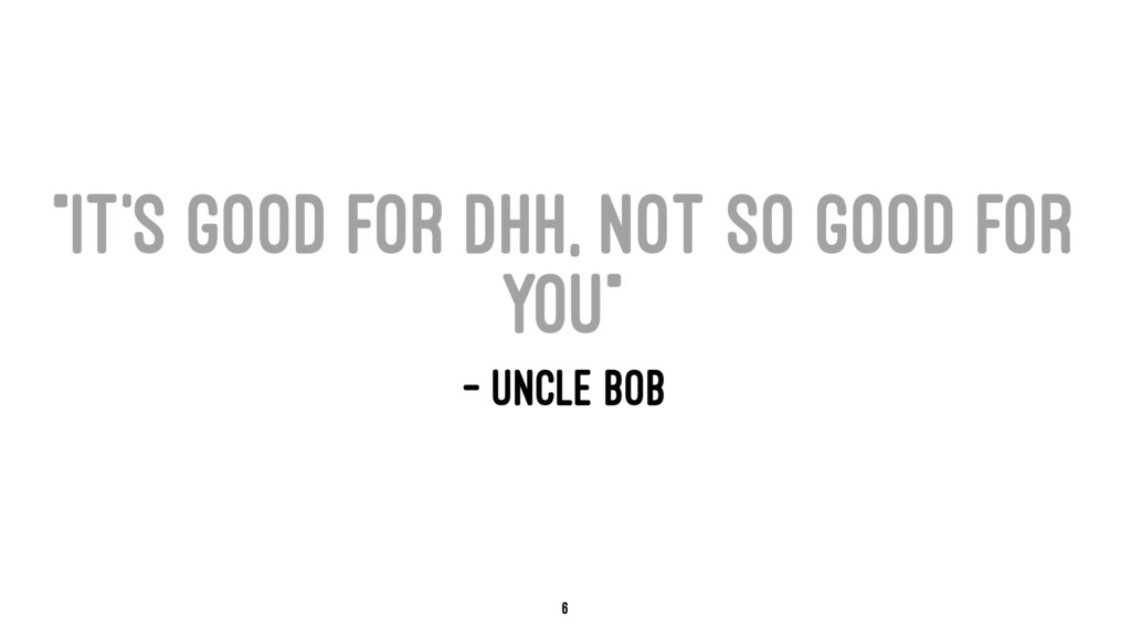 """It's good for DHH, not so good for you"" — Uncl..."