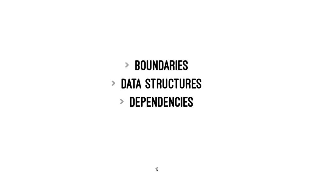 > Boundaries > Data structures > Dependencies 10