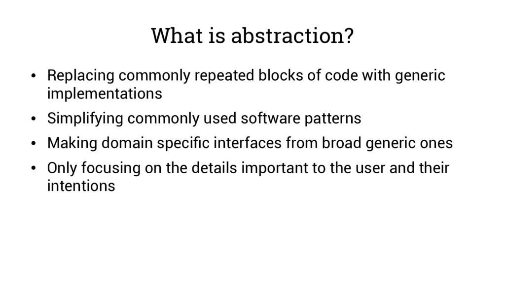 What is abstraction? ● Replacing commonly repea...
