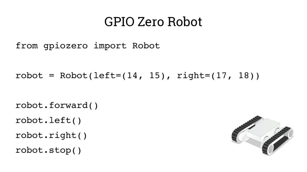 GPIO Zero Robot from gpiozero import Robot robo...