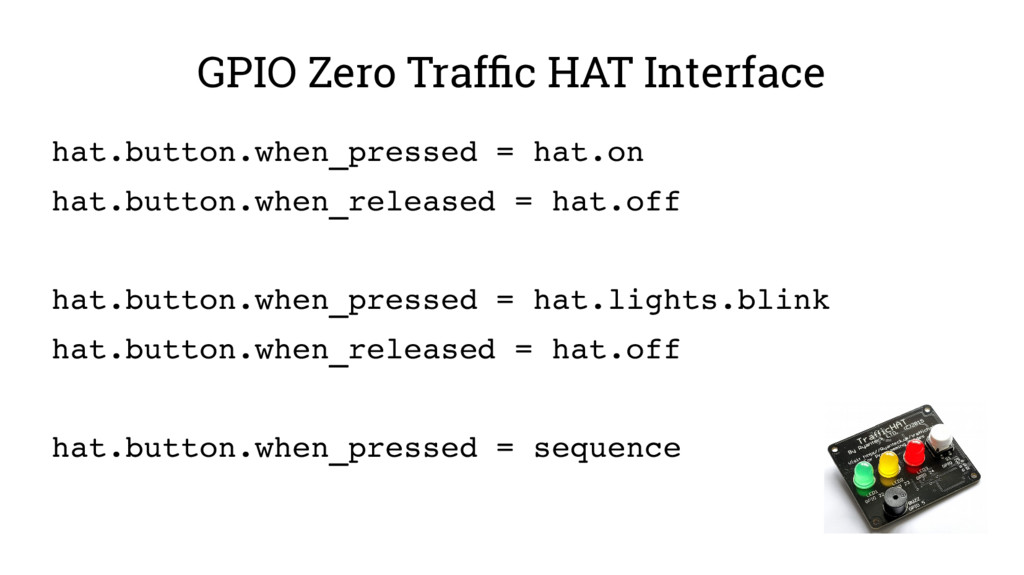 GPIO Zero Traffic HAT Interface hat.button.when...