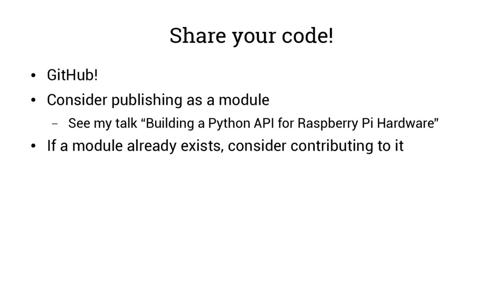 Share your code! ● GitHub! ● Consider publishin...
