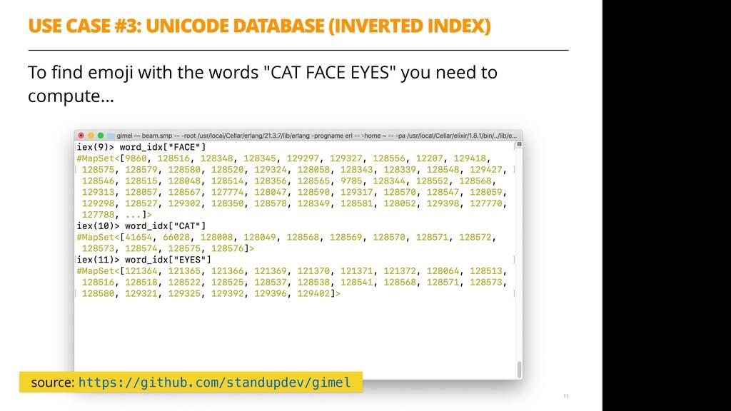 USE CASE #3: UNICODE DATABASE (INVERTED INDEX) ...