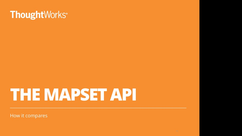 THE MAPSET API How it compares 15