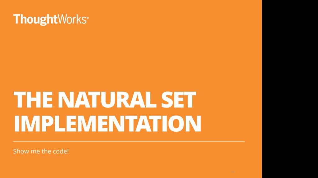 THE NATURAL SET IMPLEMENTATION Show me the code...