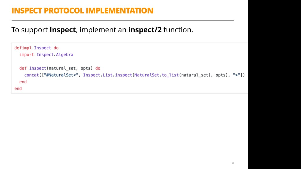 To support Inspect, implement an inspect/2 func...