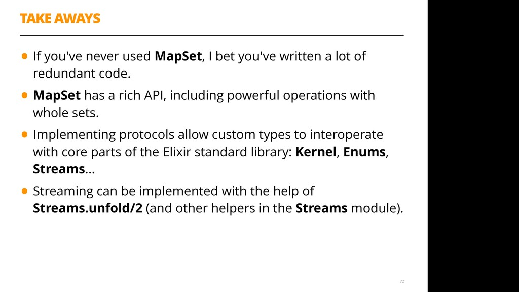 TAKE AWAYS •If you've never used MapSet, I bet ...