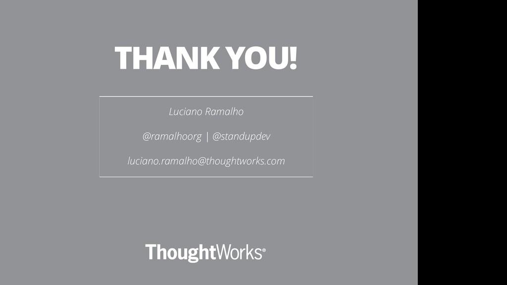 Luciano Ramalho @ramalhoorg | @standupdev luc...