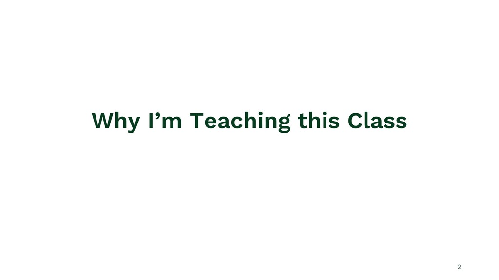 Why I'm Teaching this Class 2