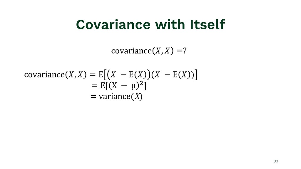 Covariance with Itself covariance !, ! =? 33 co...