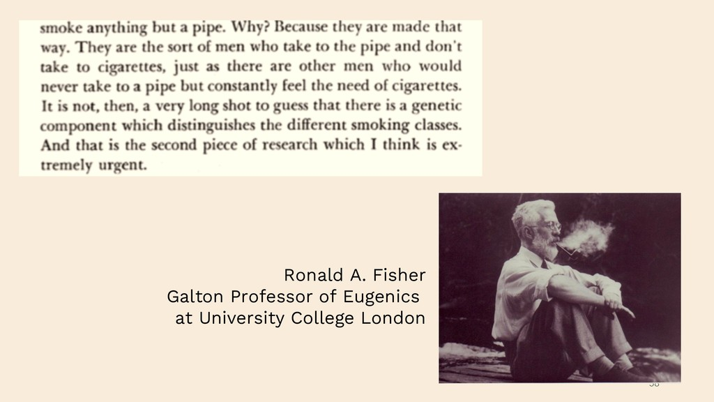 58 Ronald A. Fisher Galton Professor of Eugenic...