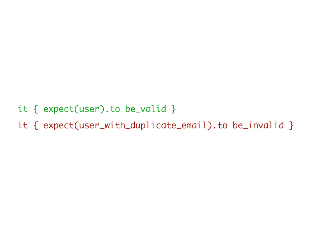 it { expect(user).to be_valid } it { expect(use...