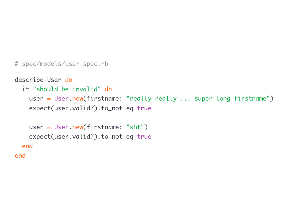 # spec/models/user_spec.rb describe User do it ...