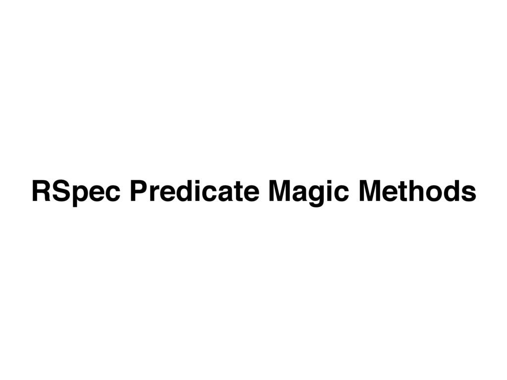 RSpec Predicate Magic Methods