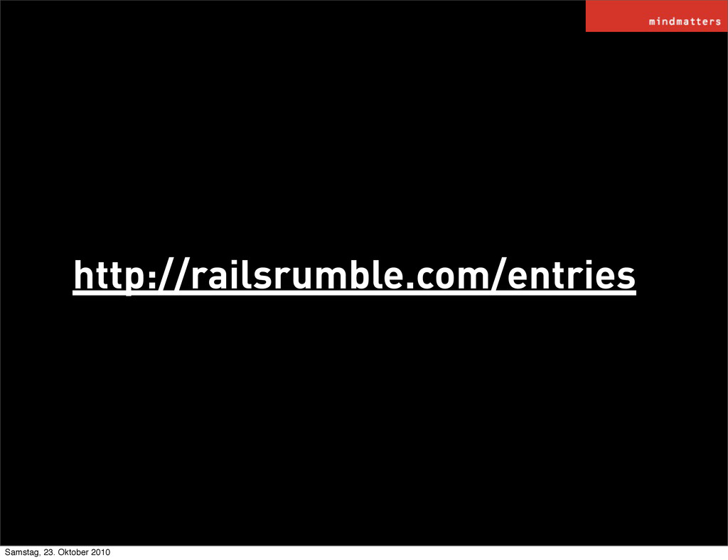 http://railsrumble.com/entries Samstag, 23. Okt...