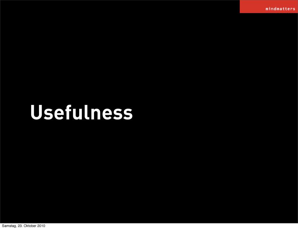Usefulness Samstag, 23. Oktober 2010