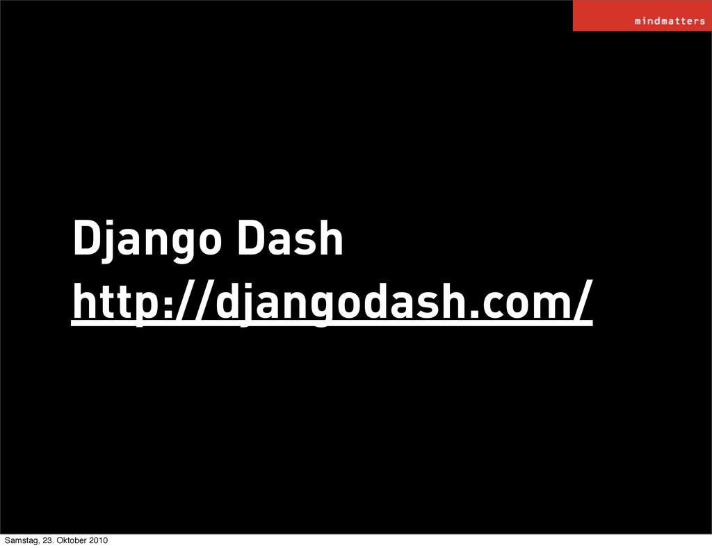 Django Dash http://djangodash.com/ Samstag, 23....