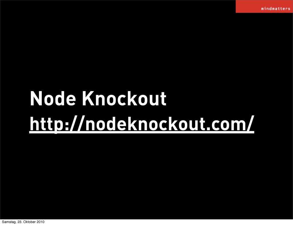 Node Knockout http://nodeknockout.com/ Samstag,...