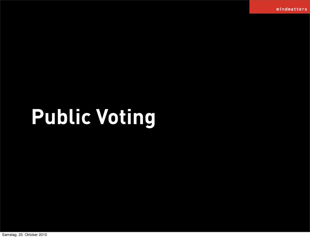 Public Voting Samstag, 23. Oktober 2010