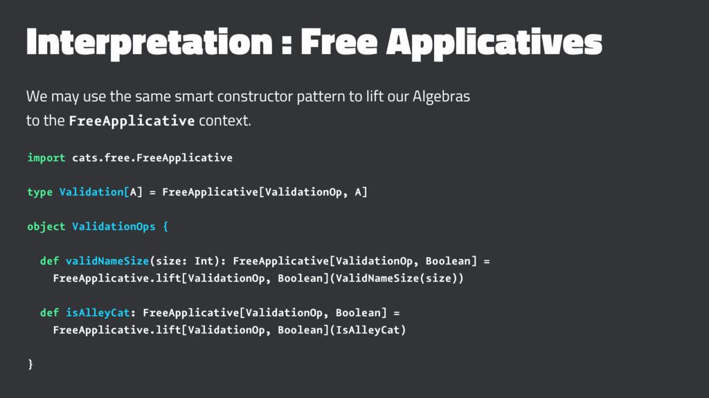 Interpretation : Free Applicatives We may use t...