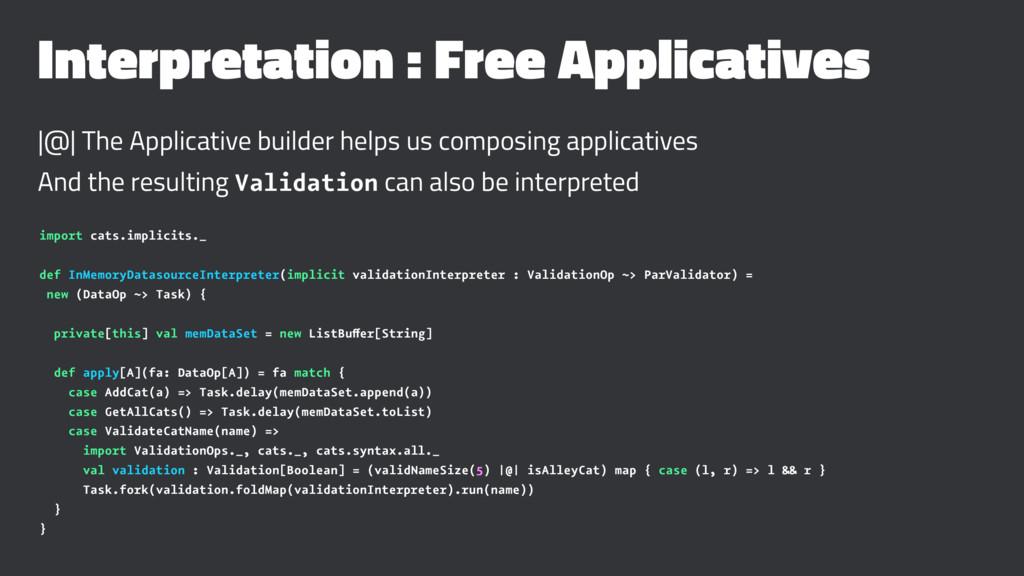 Interpretation : Free Applicatives |@| The Appl...