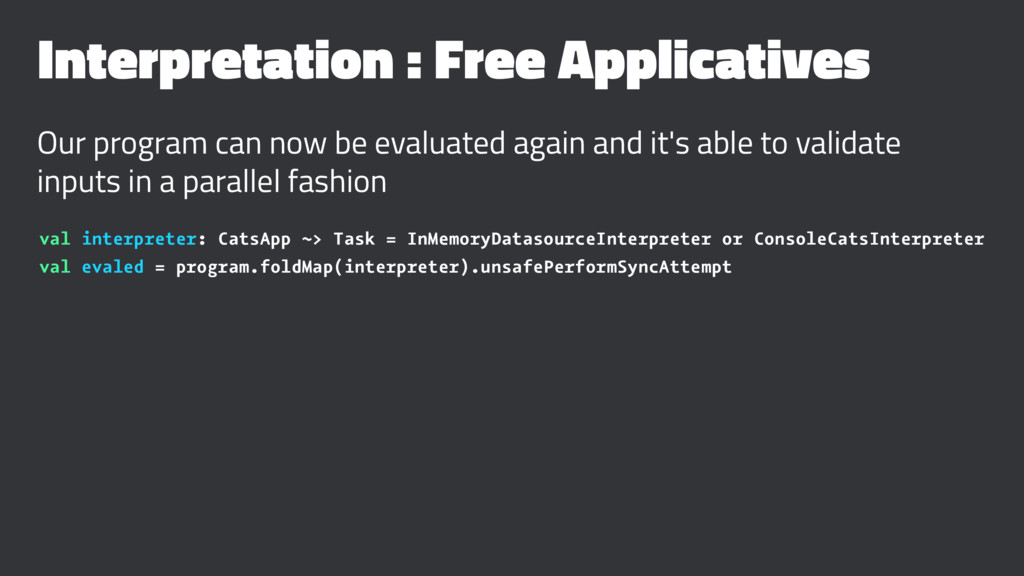 Interpretation : Free Applicatives Our program ...