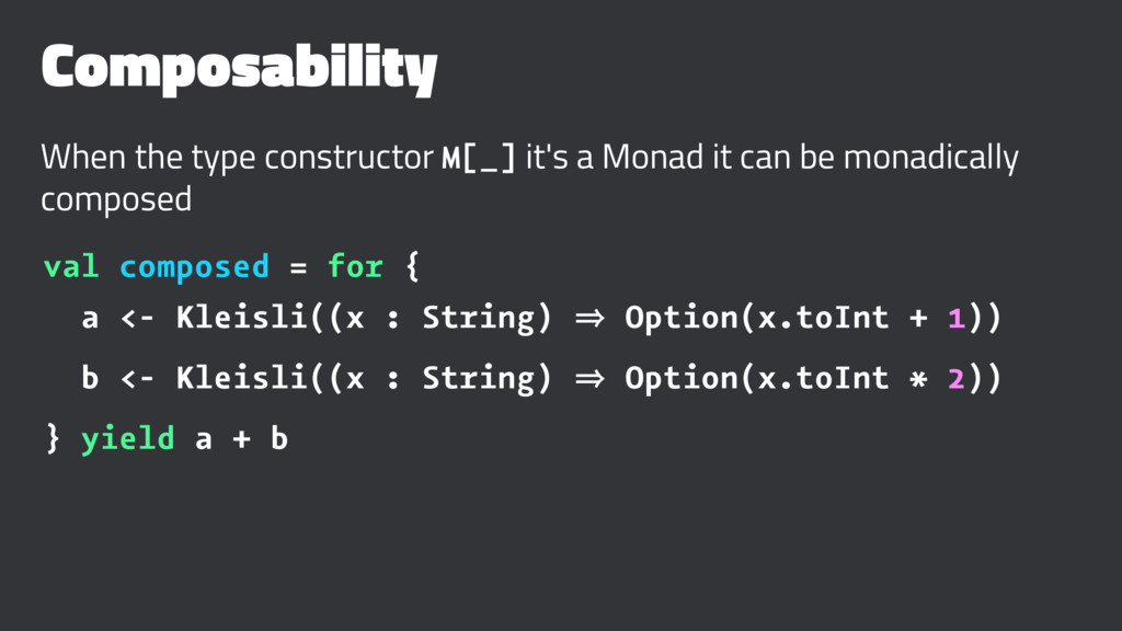 Composability When the type constructor M[_] it...