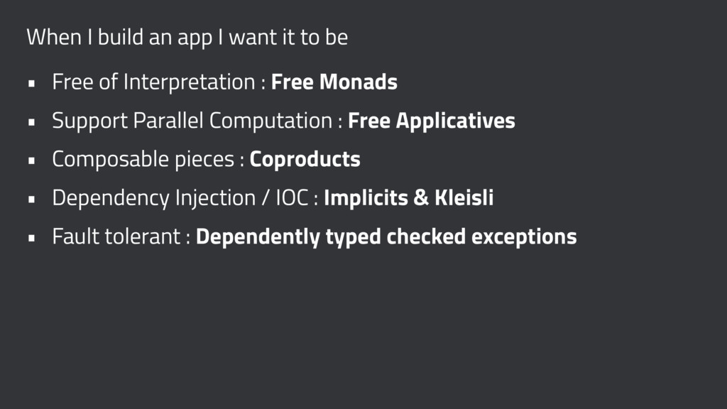 When I build an app I want it to be • Free of I...