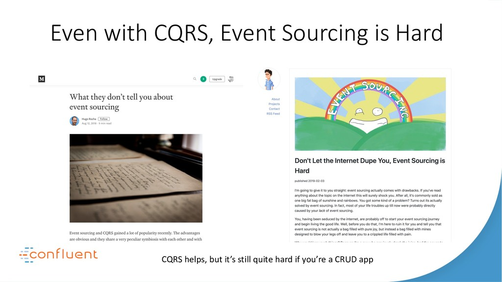 Even with CQRS, Event Sourcing is Hard CQRS hel...