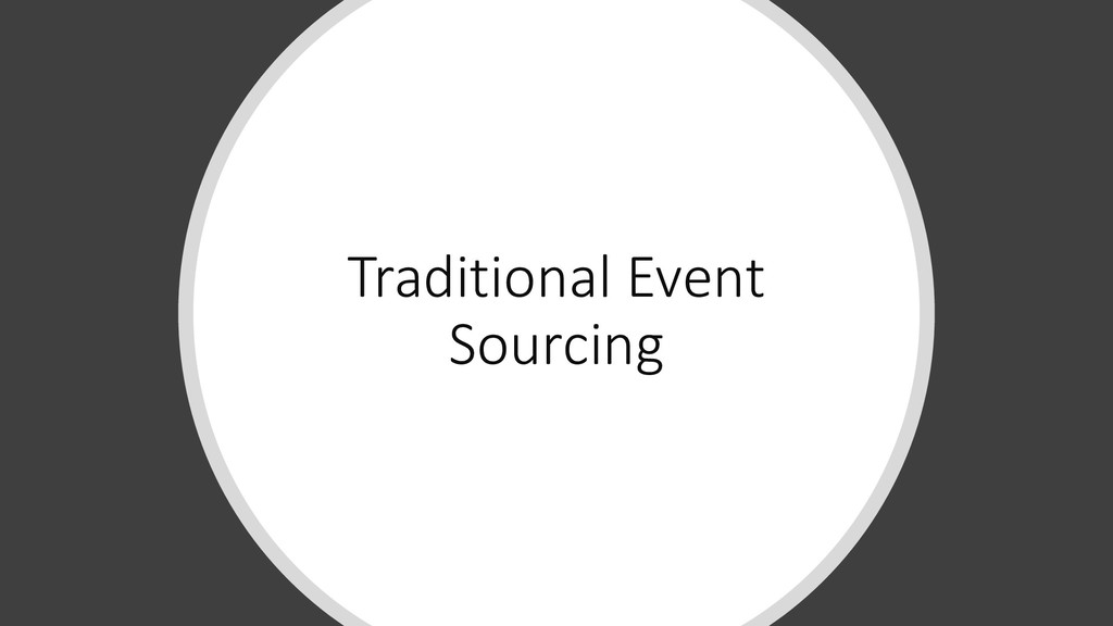 Traditional Event Sourcing