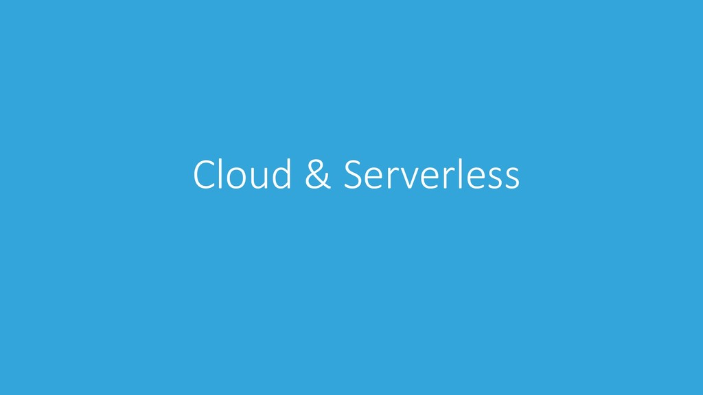 Cloud & Serverless