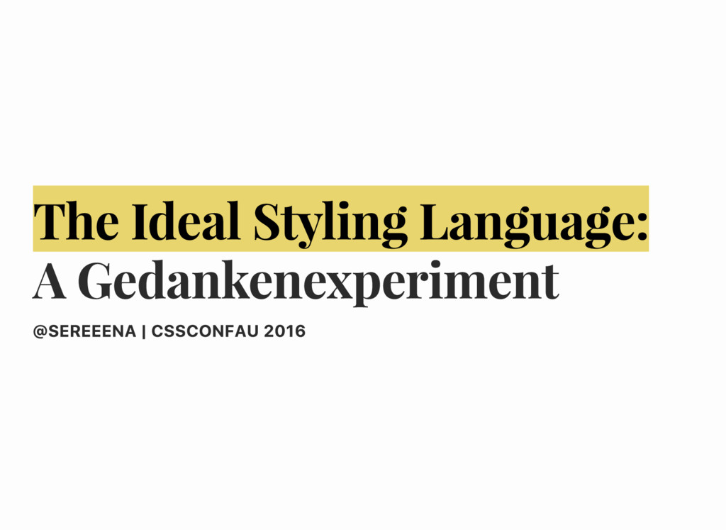 The Ideal Styling Language: A Gedankenexperimen...